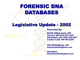 FORENSIC DNA  DATABASES  Legislative Update - 2002