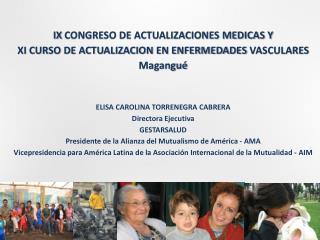 IX  CONGRESO DE ACTUALIZACIONES MEDICAS Y  XI  CURSO DE ACTUALIZACION EN ENFERMEDADES  VASCULARES