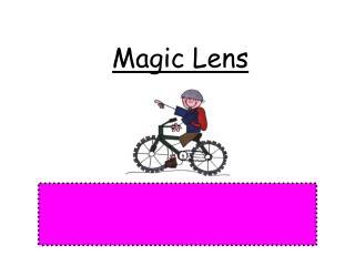 Magic Lens