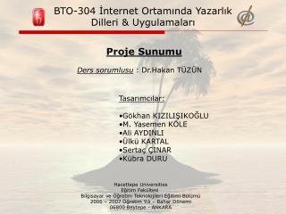 BTO-304 İnternet Ortamında Yazarlık  Dilleri & Uygulamaları