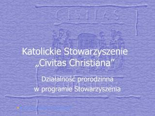 Katolickie Stowarzyszenie  Civitas Christiana