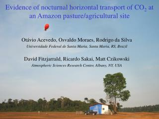Evidence of nocturnal horizontal transport of CO 2  at an Amazon pasture/agricultural site