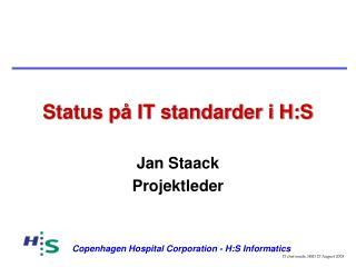 Status på IT standarder i H:S