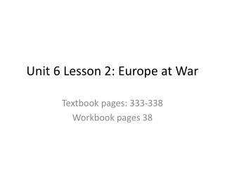 Unit 6 Lesson 2: Europe at War