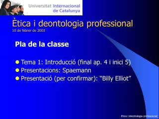 Ètica i deontologia professional 10 de febrer de 2003