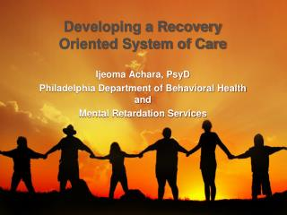 Developing a Recovery Oriented System of Care