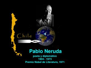 poeta y diplomático 1904 - 1973 Premio Nobel de Literatura, 1971