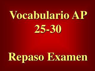 Vocabulario AP 25-30 Repaso Examen