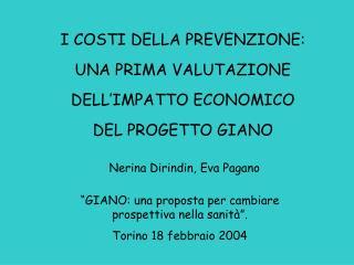 I COSTI DELLA PREVENZIONE: UNA PRIMA VALUTAZIONE DELL'IMPATTO ECONOMICO DEL PROGETTO GIANO