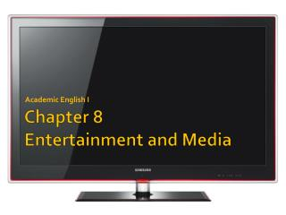 Chapter 8  Entertainment and Media