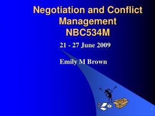 Negotiation and Conflict Management NBC534M