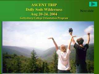 ASCENT TRIP Dolly Sods Wilderness Aug 20-24, 2004 Gettysburg College Orientation Program
