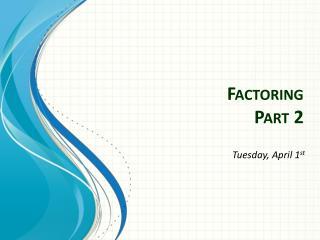 Factoring Part 2