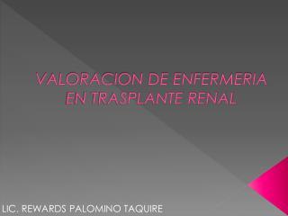 VALORACION DE ENFERMERIA EN TRASPLANTE RENAL