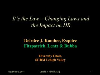 It�s the Law � Changing Laws and the Impact on HR