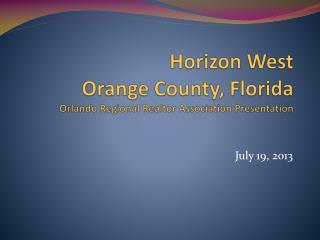Horizon West Orange County, Florida  Orlando Regional  Realtor  Association Presentation