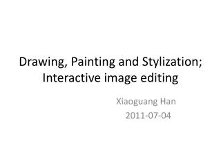 Drawing, Painting and Stylization; Interactive image editing