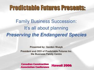 Predictable Futures Presents: Family Business Succession: