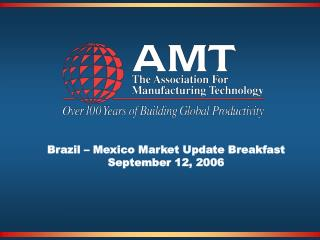 Brazil – Mexico Market Update Breakfast September 12, 2006