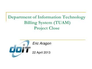Department of Information Technology  Billing System (TUAM) Project Close