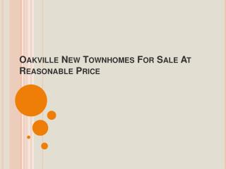 Oakville New Townhomes For Sale At Reasonable Price