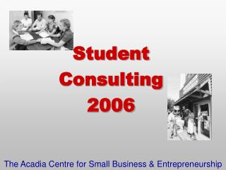 The Acadia Centre for Small Business & Entrepreneurship