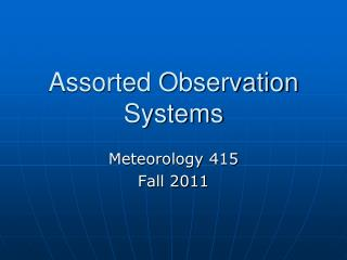 Assorted Observation Systems