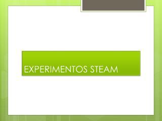 EXPERIMENTOS STEAM