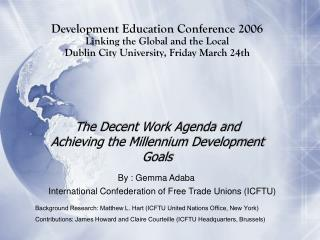 The Decent Work  Agenda and  Achieving the Millennium Development Goals