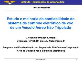 Giovanni Fernandes Amaral Orientador : Prof. Dr. Cairo L. Nascimento Jr.