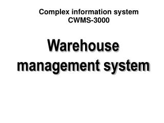 Complex information system CWMS-3000