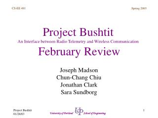 Project Bushtit An Interface between Radio Telemetry and Wireless Communication February Review