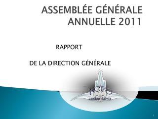 ASSEMBLÉE GÉNÉRALE ANNUELLE 2011