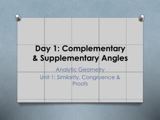 Day 1: Complementary & Supplementary Angles