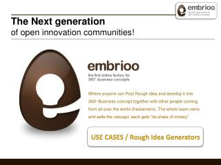 The Next generation  of open innovation communities!