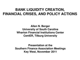 BANK LIQUIDITY CREATION,  FINANCIAL CRISES, AND POLICY ACTIONS