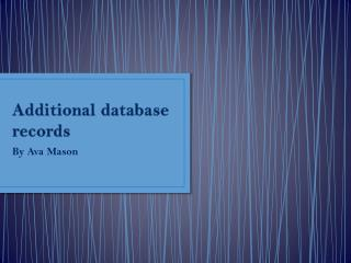 Additional database records
