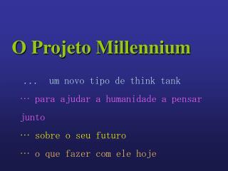 O Projeto Millennium