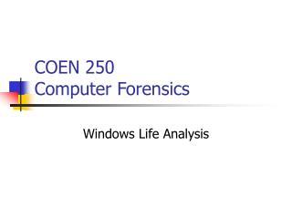COEN 250  Computer Forensics