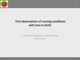 First observations of running conditions  with  ions in  ALICE