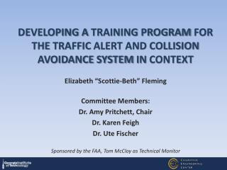 "Elizabeth  ""Scottie-Beth""  Fleming Committee Members: Dr. Amy Pritchett, Chair Dr. Karen  Feigh"