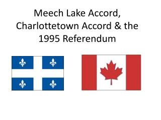 Meech Lake Accord,  Charlottetown Accord & the 1995 Referendum