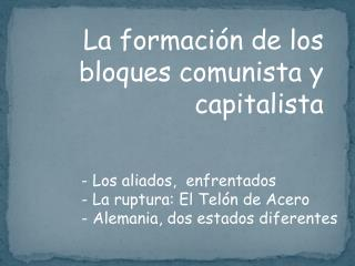 La formación de los bloques comunista y capitalista