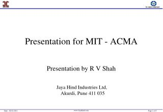 Presentation for MIT - ACMA