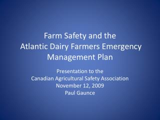 Farm Safety and the  Atlantic Dairy Farmers Emergency Management Plan