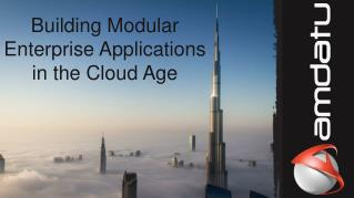 Building Modular Enterprise Applications in the Cloud Age