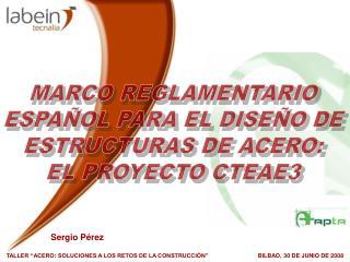 """TALLER """"ACERO: SOLUCIONES A LOS RETOS DE LA CONSTRUCCIÓN""""    BILBAO, 30 DE JUNIO DE 2008"""