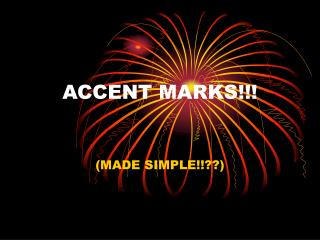 ACCENT MARKS!!!