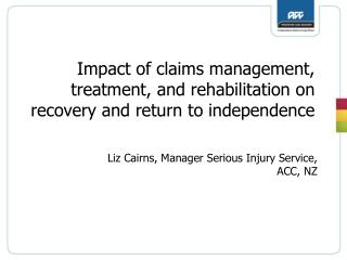 Impact of claims management, treatment, and rehabilitation on recovery and return to independence