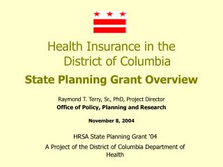 Health Insurance in the     District of Columbia State Planning Grant Overview